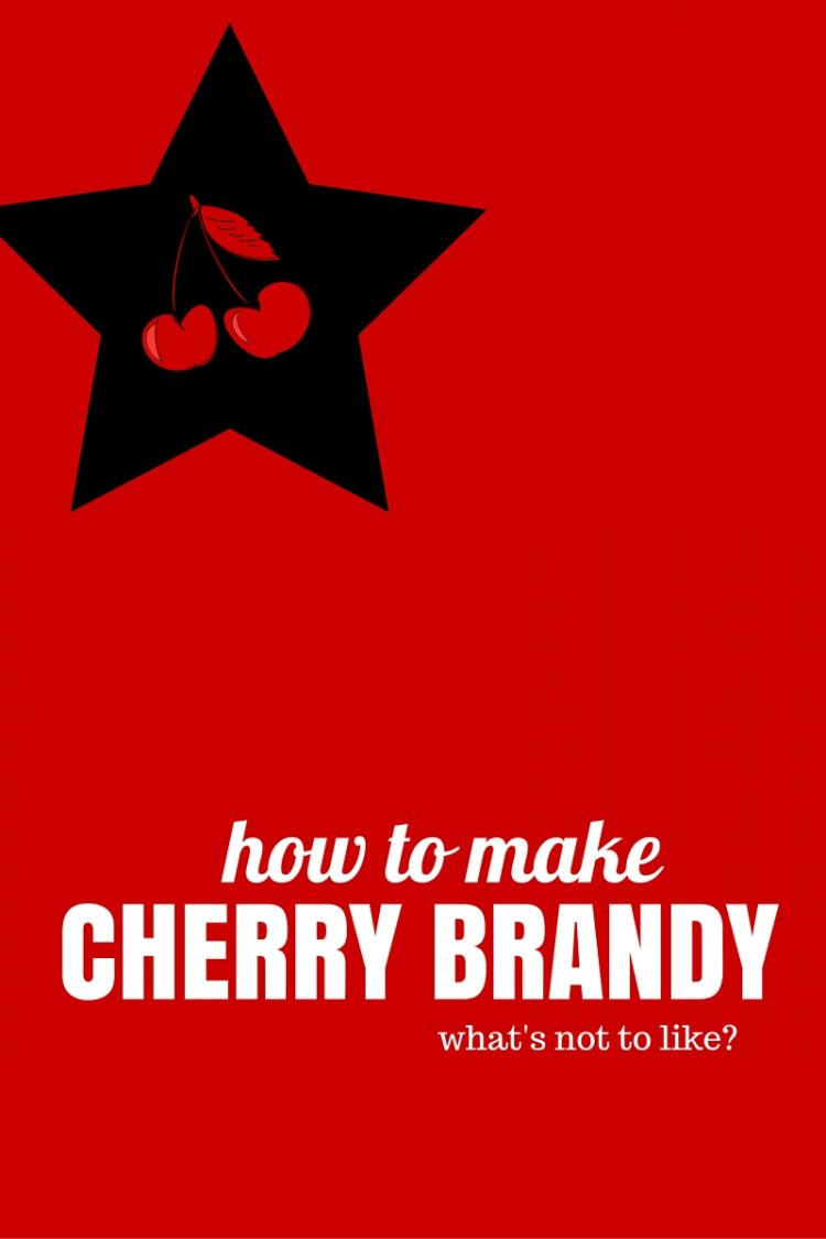 how to make cherry brandy