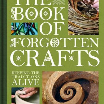 The-Book-of-Forgotten-Crafts-Keeping-the-Traditions-Alive-0